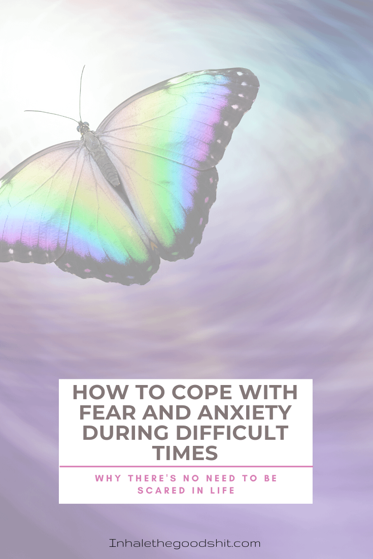 How to cope with fear and anxiety during difficult times