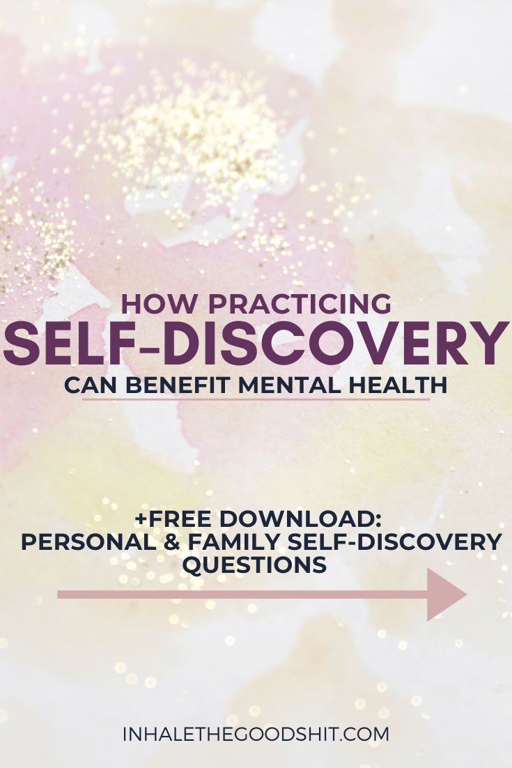 How practicing Self-discovery can benefit mental health - Inhale The Good Shit